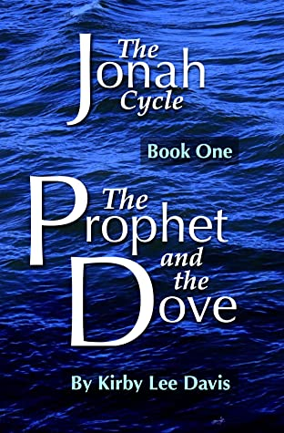 The Prophet and the Dove (The Jonah Cycle, Book 1)
