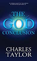 The God Conclusion: An unbiased search for the evidence for God and the spirit within us (Acce04 210519)