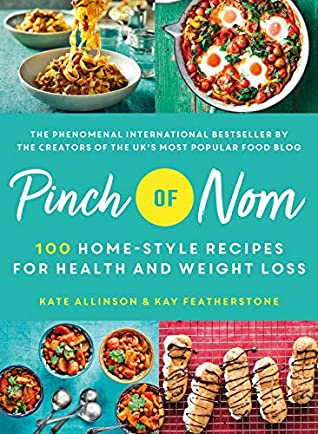 Pinch Of Nom 100 Slimming Home Style Recipes By Kate Allinson