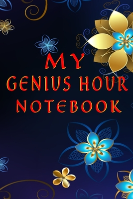 My Genius Hour Notebook: Be Warned - A Genius is at Work 100 Lined Notebook use as a Journal Gift for Doodling Inspirational Ideas, Quotes or Projects Excellent 9 X 6 Inches Gift Use for Ideas on Business, Negotiations or even Food Recipes Funny
