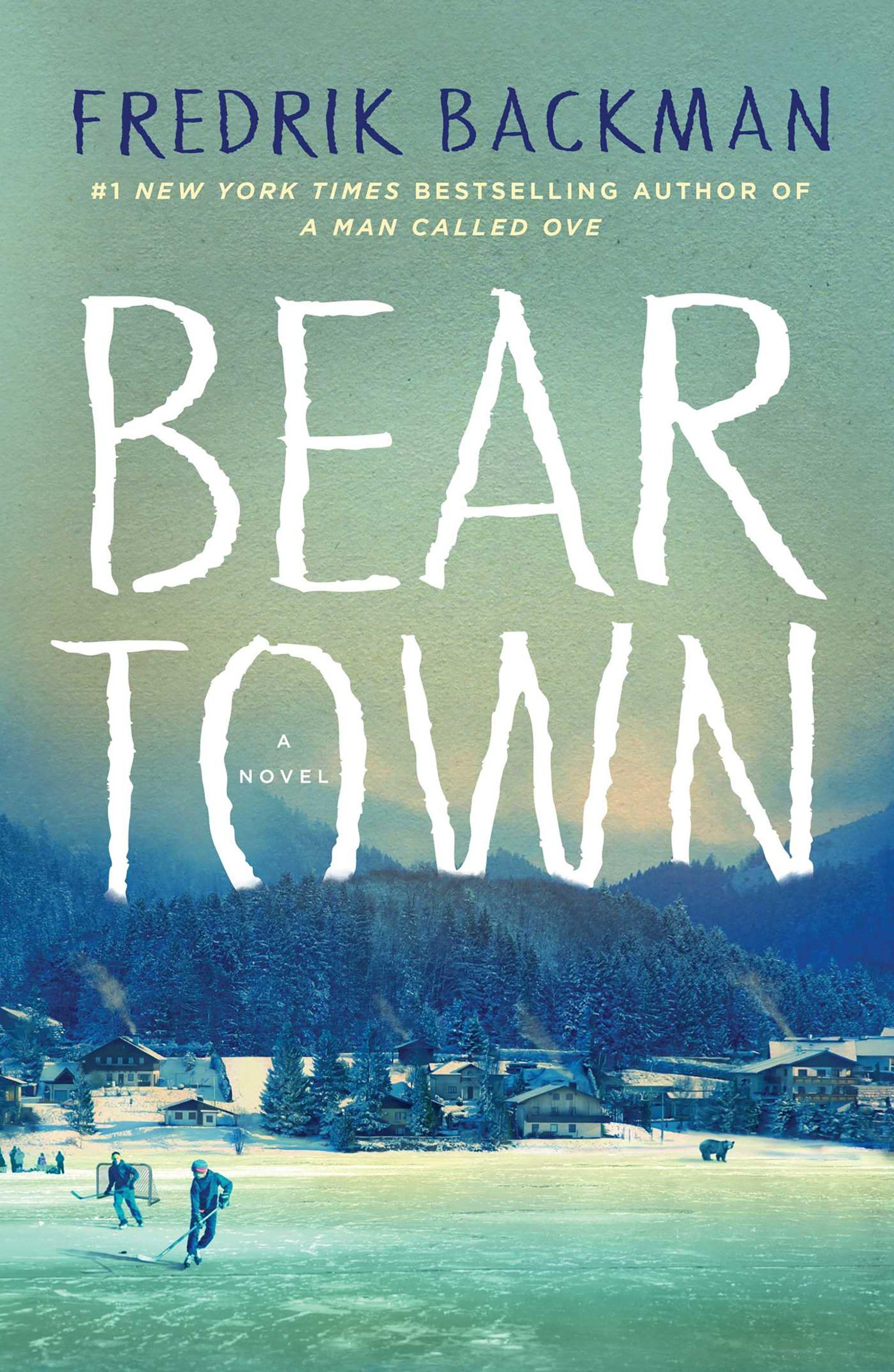 Fredrik Backman - Bear Town