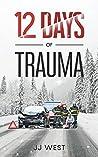Twelve Days of Trauma