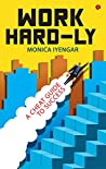 WORK HARD-LY: A Cheat Guide to Success