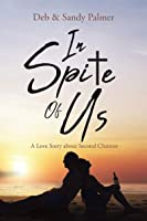 IN SPITE OF US - A Love Story about Second Chances