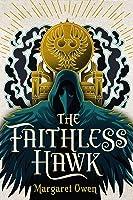 The Faithless Hawk (The Merciful Crow, #2)