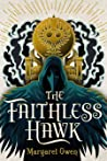 The Faithless Hawk by Margaret  Owen