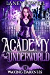 Waking Darkness: A Supernatural Academy Paranormal Romance (Academy of the Underworld Book 1)