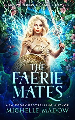 The Faerie Mates (Dark World: The Faerie Games, #3)