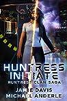 Huntress Initiate (Huntress Clan Saga, #1)