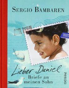 Lieber Daniel. Briefe an meinen Sohn