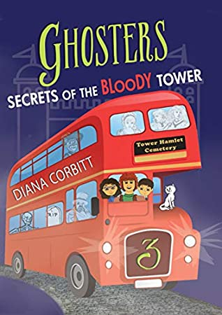 Ghosters 3 Secrets of the Bloody Tower by Diana Corbitt