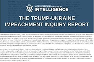 THE TRUMP-UKRAINE IMPEACHMENT INQUIRY REPORT: Report of the House Permanent Select Committee on Intelligence, Pursuant to H. Res. 660 in Consultation with the House Committee on Oversight and Reform