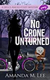 No Crone Unturned (A Spell's Angels Cozy Mystery Book 3)