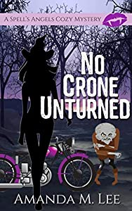 No Crone Unturned (A Spell's Angels Cozy Mystery, #3)