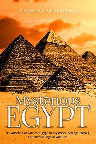 Mysterious Egypt by Charles River Editors