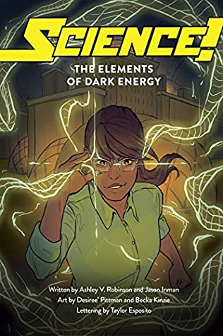 Science! The Elements of Dark Energy by Ashley Victoria Robinson