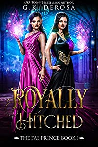 Royally Hitched: The Fae Prince (The Dark Fae #1)