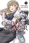 Goblin Slayer, Vol. 9 (Goblin Slayer [Light Novel], #9)