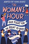 The Woman's Hour: Our Fight for the Right to Vote