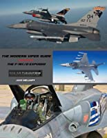 The Modern Viper Guide: The F16C/D Exposed