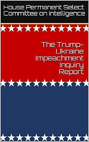 The Trump-Ukraine Impeachment Inquiry Report