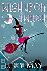 Wish Upon A Witch (Good Witch #1)
