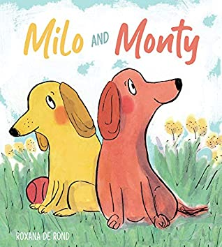 Milo and Monty by Roxana de Rond