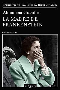La madre de Frankenstein (Episodios de una guerra interminable, #5)