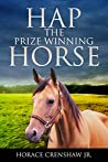 Hap: The Prize Winning Horse