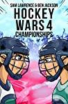 Hockey Wars 4: Championships (Hockey Wars Series)