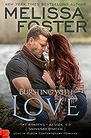 Bursting with Love (Love in Bloom #8; Love in Bloom: The Bradens #5; The Bradens at Weston, CO #5)