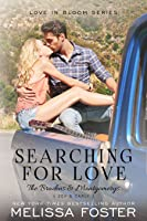 Searching for Love (The Bradens & Montgomerys: Pleasant Hill - Oak Falls, #6; The Bradens #27; Love in Bloom #67)