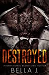 Destroyed (American Street Kings, #4)