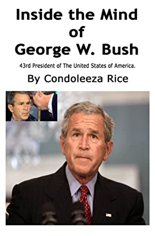 Inside the Mind of George W. Bush: 43rd President of the United States of America