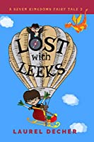 Lost With Leeks (A Seven Kingdoms Fairy Tale Book 2)
