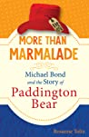 More than Marmalade: Michael Bond and the Story of Paddington Bear
