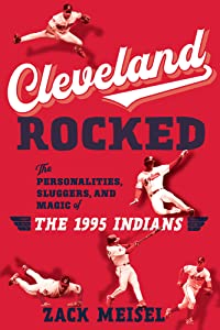 Cleveland Rocked: The Magic of the 1995 Indians