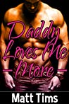 Daddy Loves Me More – Book 1 (A Stepdad/Stepdaughter Taboo Tale)