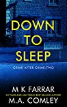 Down to Sleep (Crime after Crime #2)