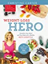 Weight-Loss Hero: Transform Your Mind and Your Body with a Healthy Keto Lifestyle
