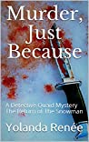 Murder, Just Because: The Return of The Snowman (Detective Quaid #4)