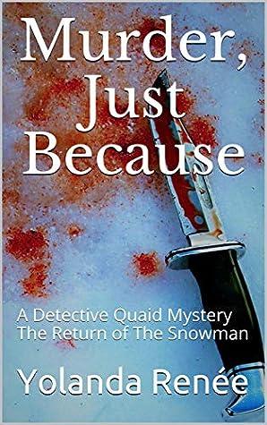 Murder, Just Because by Yolanda Renee
