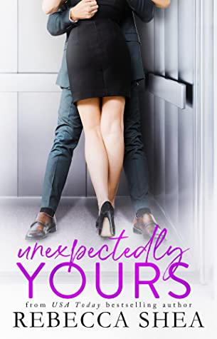 Unexpectedly Yours Rebecca Shea