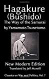 Hagakure (Bushido) The Way of the Samurai by Yamamoto Tsunetomo: New Modern Edition (Classics on War and Politics)