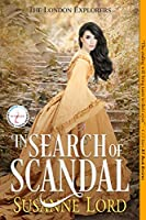 In Search of Scandal (The London Explorers Book 1)