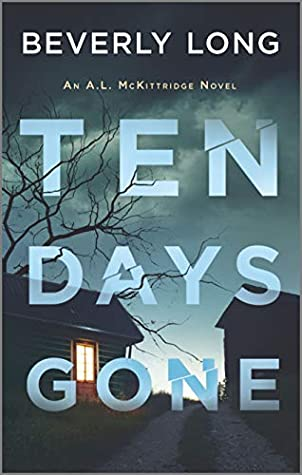 Ten Days Gone (A.L. McKittridge, #1)