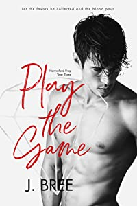 Play the Game (Hannaford Prep #3)