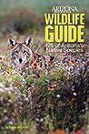 Arizona Highways Wildlife Guide: 125 of Arizona's Native Species