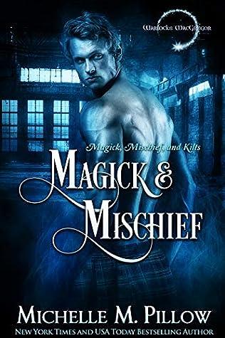 Magick and Mischief (Warlocks MacGregor Book 7)