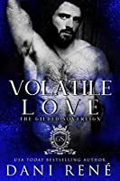 Volatile Love (The Gilded Sovereign, #2)